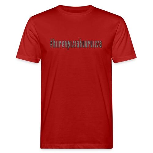 #hiirenpissahuuruissa - Teksti - Miesten luonnonmukainen t-paita