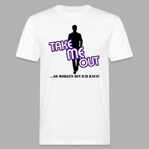 Take me out_Er_Variante 1 - Männer Bio-T-Shirt