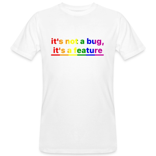 It's not a bug, it's a feature (Rainbow) - Camiseta ecológica hombre