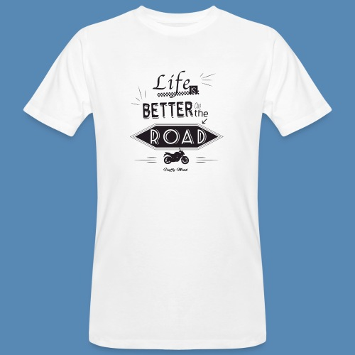 Moto - Life is better on the road - T-shirt bio Homme