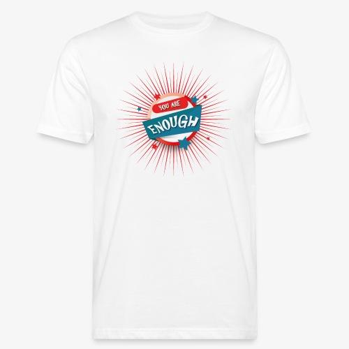 You are enough - Männer Bio-T-Shirt