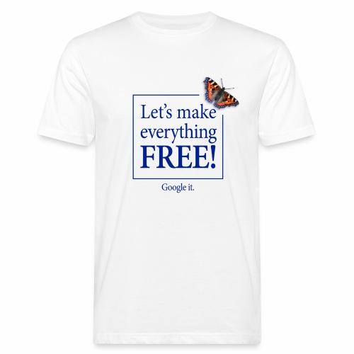 letsmakeeverythingfreetshirtfront - Men's Organic T-Shirt