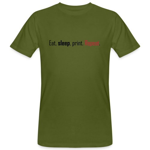Eat, sleep, print. Repeat. - Men's Organic T-Shirt
