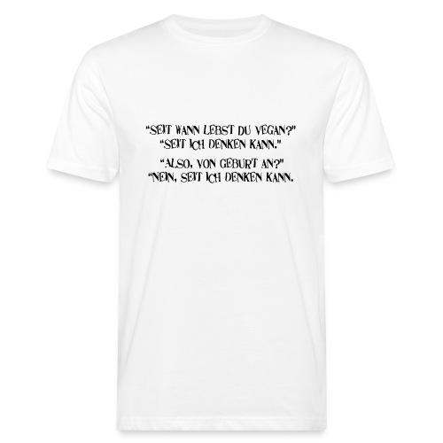 seit wann lebst du vegan - Männer Bio-T-Shirt