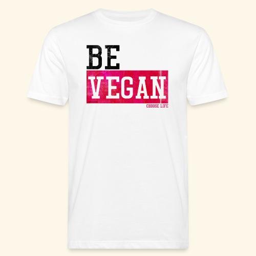 BE VEGAN - Choose Life - Men's Organic T-Shirt
