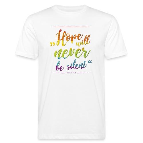 Hope Will Never Be Silent - Männer Bio-T-Shirt