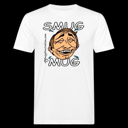 Smug Mug! - Men's Organic T-Shirt