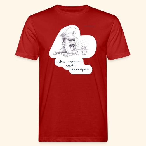 Mundus vult decipi (Diktator) - Männer Bio-T-Shirt