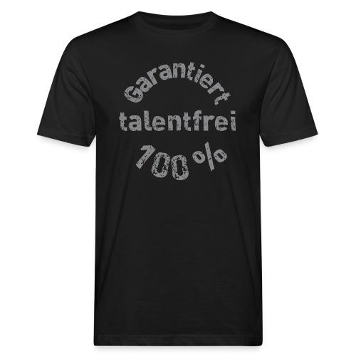 Garantiert 100% talentfrei - Männer Bio-T-Shirt