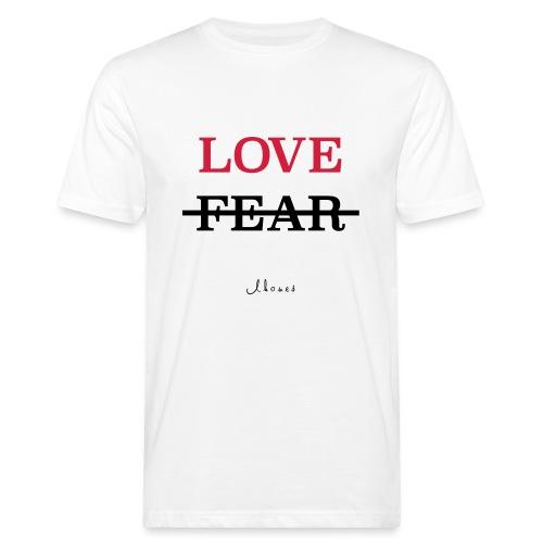 LOVE NOT FEAR - Men's Organic T-Shirt