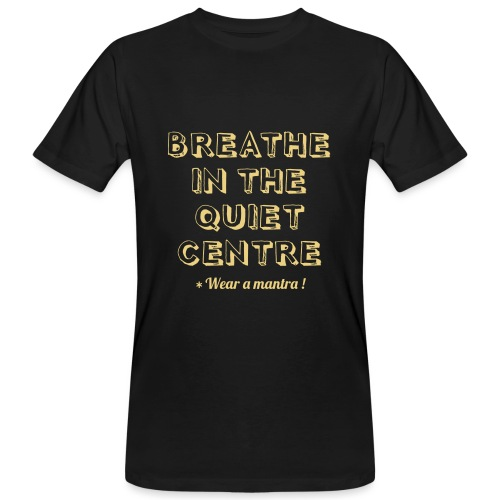 BREATHE IN THE QUIET - T-shirt ecologica da uomo