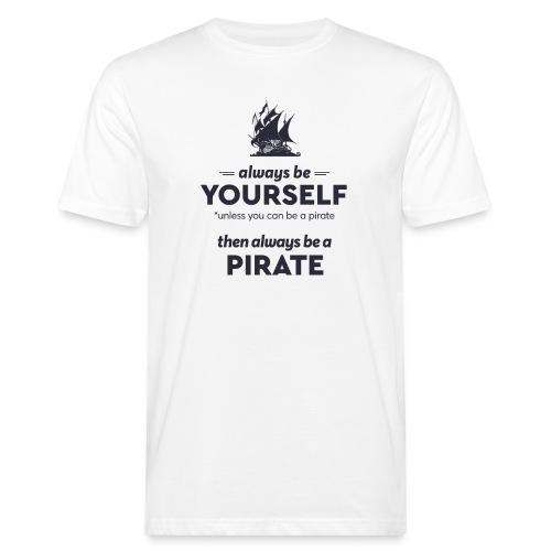 Be a pirate (dark version) - Men's Organic T-Shirt