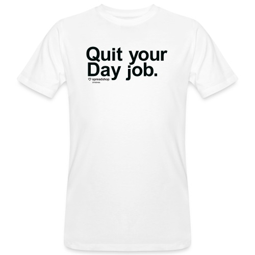 Day job in black - Men's Organic T-Shirt