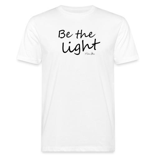 Be the light - T-shirt bio Homme