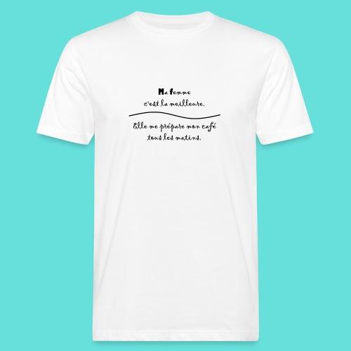 Ma Femme - T-shirt bio Homme