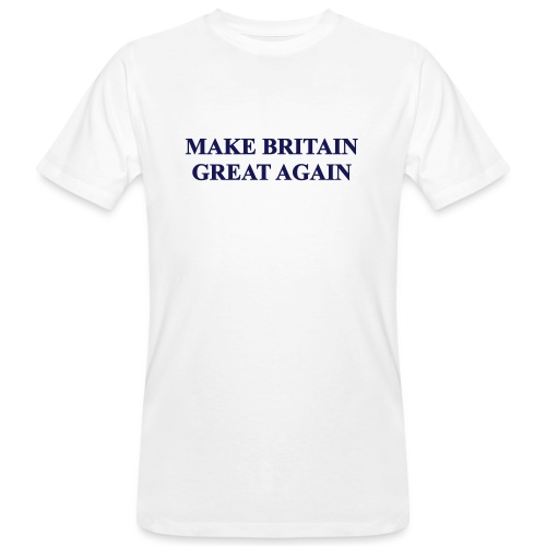 MAKE BRITAIN GREAT AGAIN - Men's Organic T-Shirt