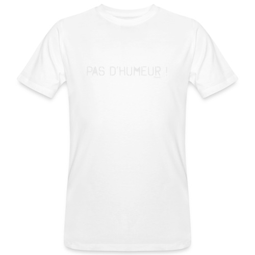 *NEW* Mauvaise humeur ! (F) - T-shirt bio Homme