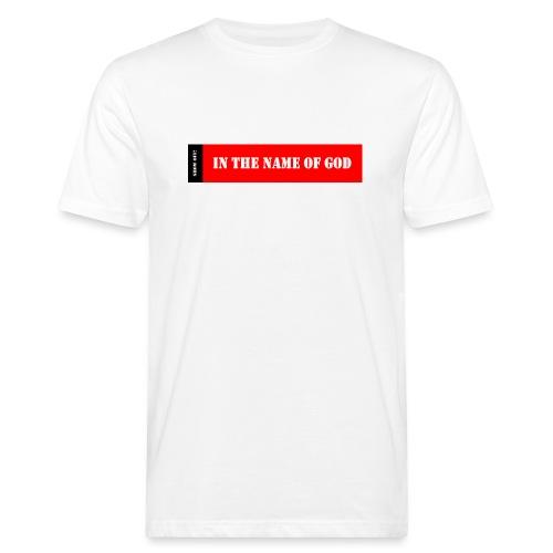 IN THE NAME 0F GOD - Men's Organic T-Shirt