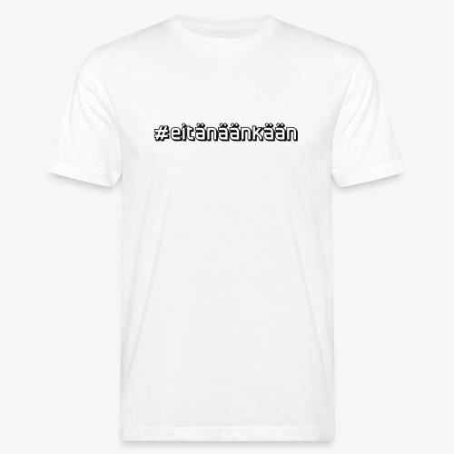 eitänäänkään - Ekologisk T-shirt herr