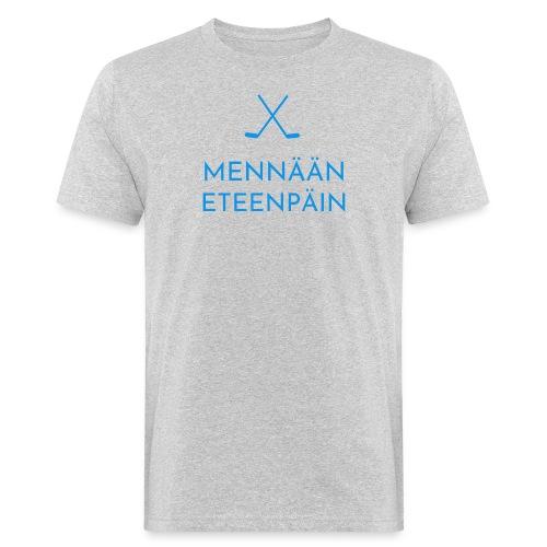 Mennaeaen eteenpaein sininen - Miesten luonnonmukainen t-paita