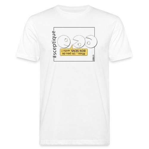 Scepticisme et Bon Sens - T-shirt bio Homme