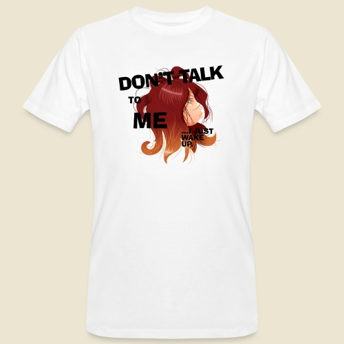 Don't talk to me... - T-shirt bio Homme