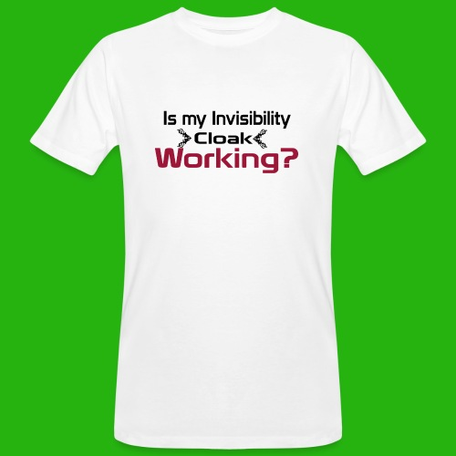 Is my invisibility cloak working shirt - Men's Organic T-Shirt