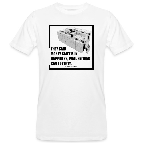 They said money cant buy happiness - T-shirt ecologica da uomo