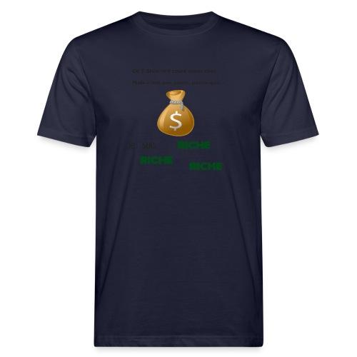 Je suis riche. - T-shirt bio Homme