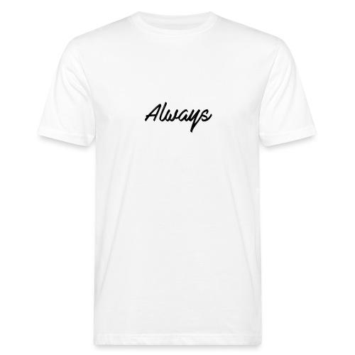 Always - T-shirt bio Homme