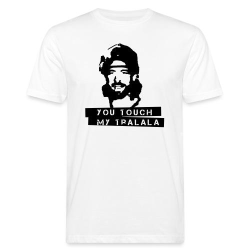you touch my tralala - Männer Bio-T-Shirt