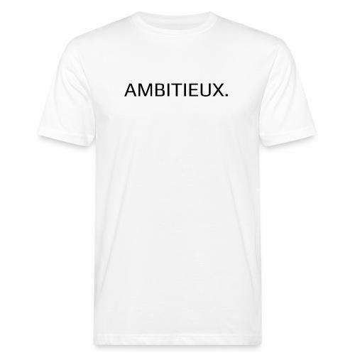 Ambitieux - T-shirt bio Homme