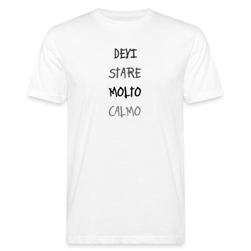 Devi stare molto calmo - Men's Organic T-Shirt