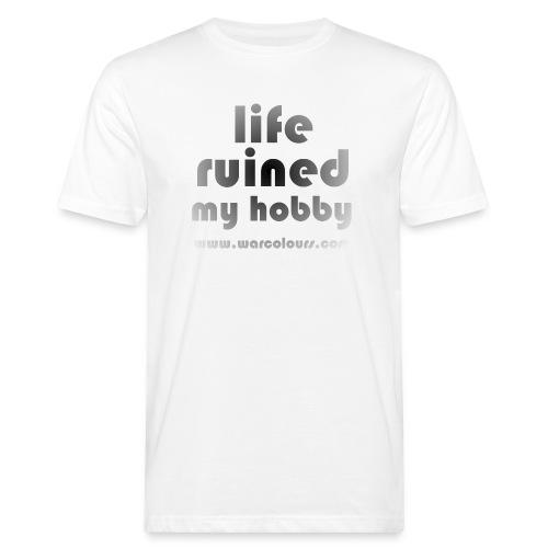life ruined my hobby faded - Men's Organic T-Shirt