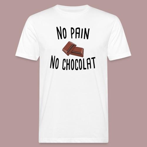 No pain no chocolat citation drôle - T-shirt bio Homme
