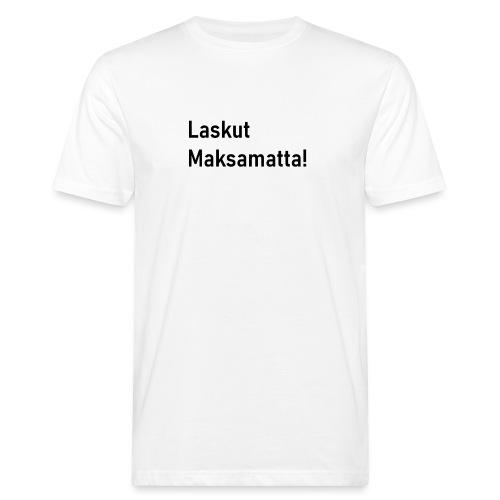 Laskut Maksamatta! - Miesten luonnonmukainen t-paita