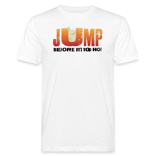 jump before its too hot - Økologisk T-skjorte for menn