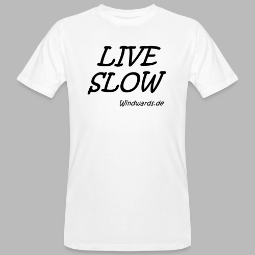 live slow - Männer Bio-T-Shirt