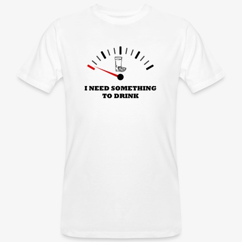 I need something to drink. - Camiseta ecológica hombre