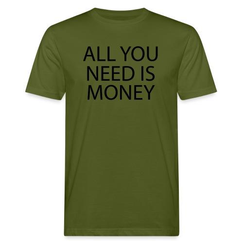 All you need is Money - Økologisk T-skjorte for menn
