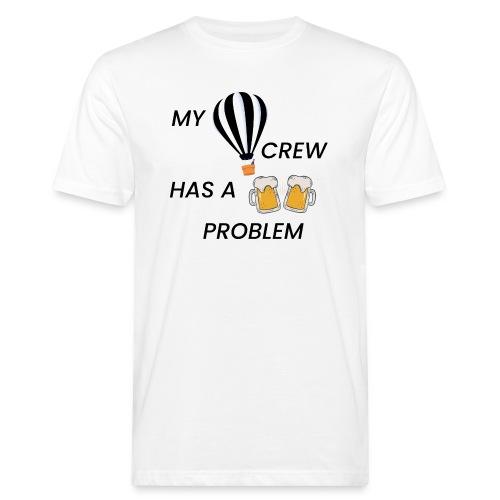 My Ballooning crew has a drinking problem - Männer Bio-T-Shirt
