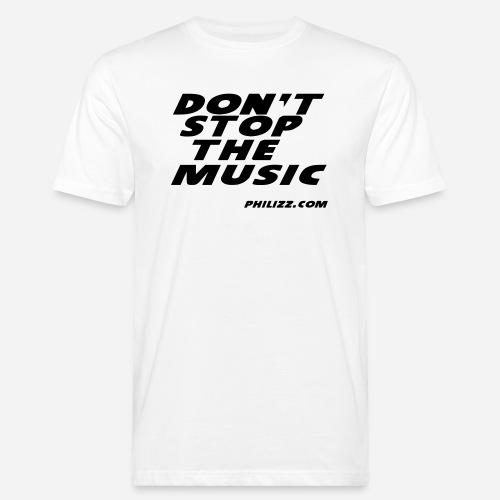 dontstopthemusic - Men's Organic T-Shirt
