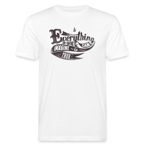 Everything you imagine - Männer Bio-T-Shirt