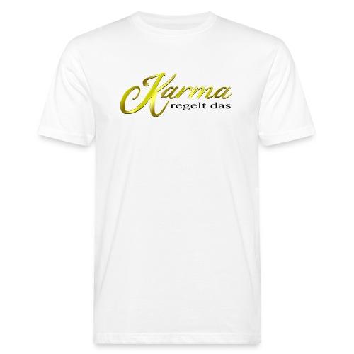 Karma regelt das Gold - Männer Bio-T-Shirt