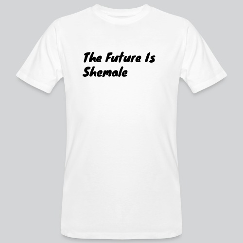 Shemale 2 - Men's Organic T-Shirt
