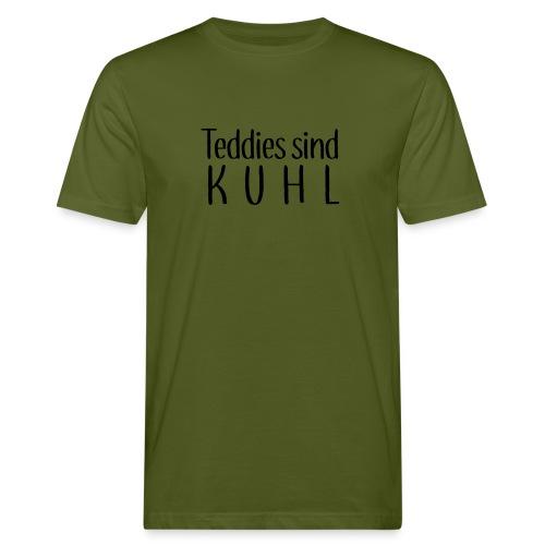 Teddies sind KUHL - Men's Organic T-Shirt