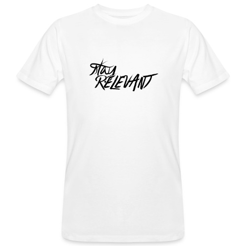 stay relevant png - Men's Organic T-Shirt