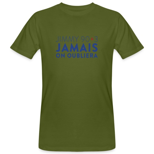 Jimmy 90+3 : Jamais on oubliera - T-shirt bio Homme