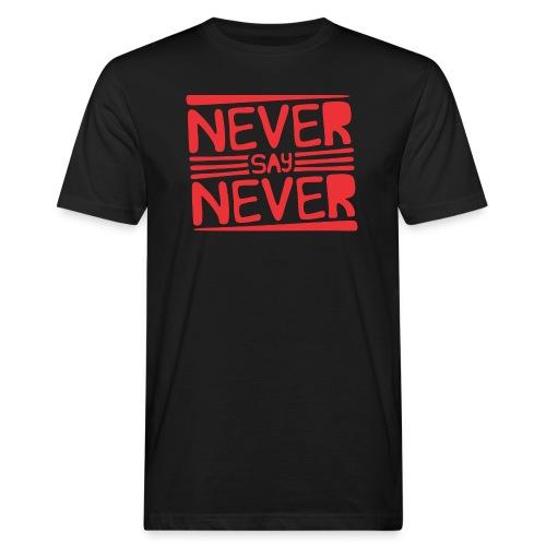 Never Say Never - Camiseta ecológica hombre
