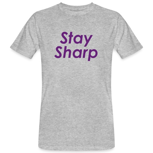 Stay Sharp - T-shirt ecologica da uomo